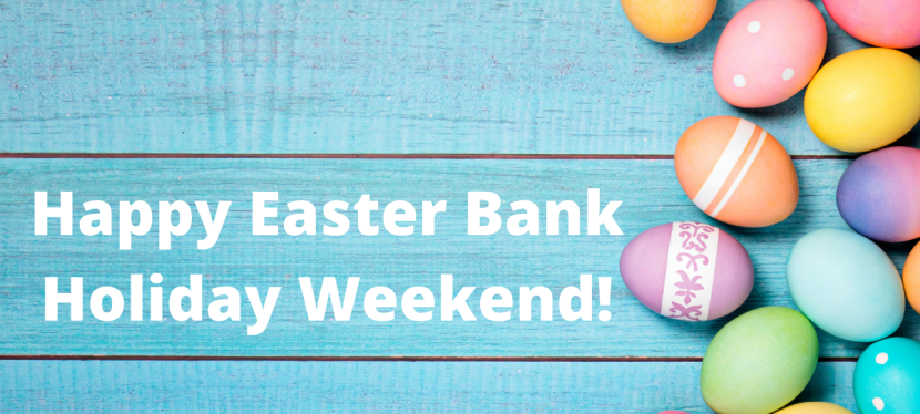 Happy Easter Bank HolidayWeekend!!